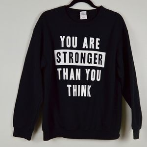 You Are Stronger Than You Think Black Sweatshirt M